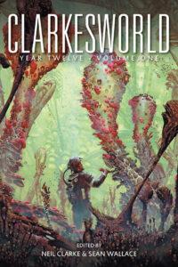 Clarkesworld Year Twelve: Volume One