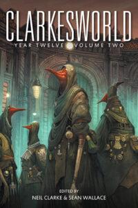 Clarkesworld Year Twelve: Volume Two